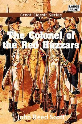 The Colonel of the Red Huzzars by John Reed Scott