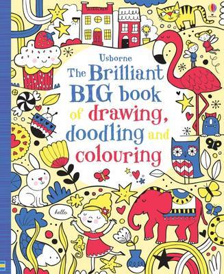 The Brilliant Big Book of Drawing, Doodling & Colouring by Various ~