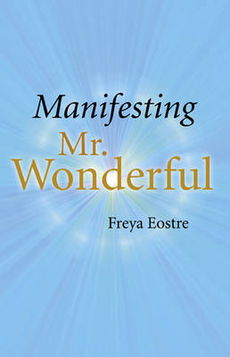 Manifesting Mr Wonderful by Freya Eostre image