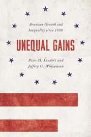 Unequal Gains by Peter H Lindert