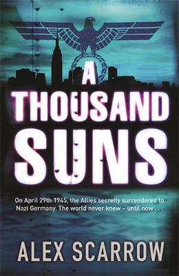A Thousand Suns by Alex Scarrow image