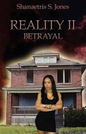 Reality II by Shanaetris S Jones