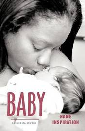 Baby Name Inspiration by RASHEEMA OWENS