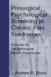 Presurgical Psychological Screening in Chronic Pain Syndromes by Andrew R. Block