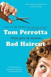 Bad Haircut by Tom Perrotta