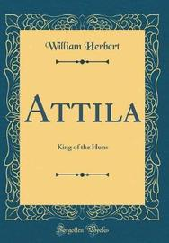 Attila by William Herbert