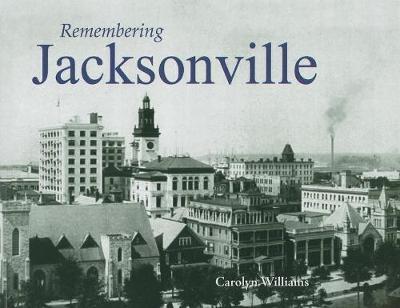 Remembering Jacksonville