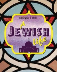 Following a Faith: A Jewish Life by Cath Senker