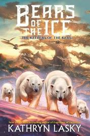 Bears of the Ice #3: The Keepers of the Keys by Kathryn Lasky image