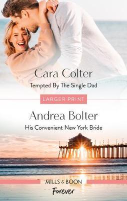 Tempted by the Single Dad/His Convenient New York Bride by Andrea Bolter