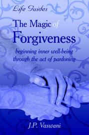 The Magic Of Forgiveness by J.P. Vaswani image