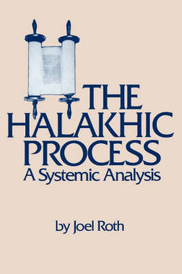 The Halakhic Process: A Systematic Analysis by Joel Roth image