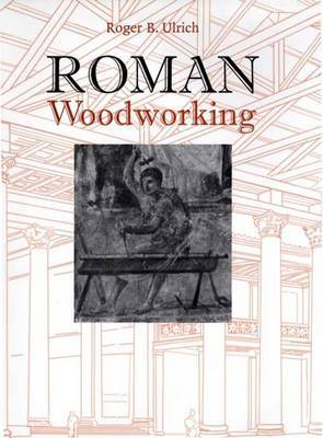 Roman Woodworking by Roger B. Ulrich image