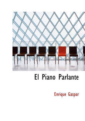 El Piano Parlante by Enrique Gaspar