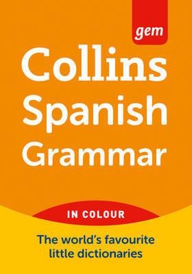 Collins GEM Spanish Grammar by Collins Dictionaries