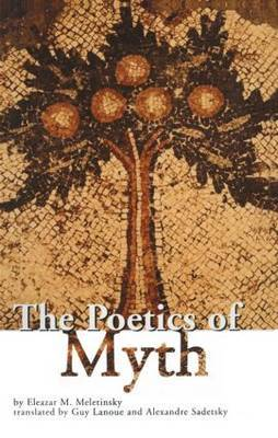 The Poetics of Myth by Eleazar M. Meletinsky image