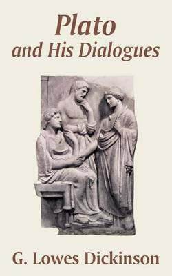 Plato and His Dialogues by G.Lowes Dickinson image