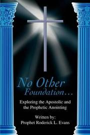 No Other Foundation... by Prophet Roderick L Evans image