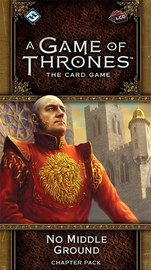 A Game of Thrones LCG: No Middle Ground