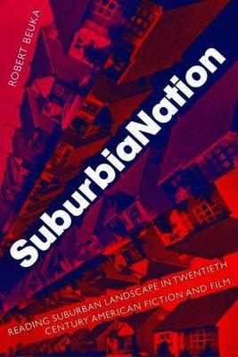 SuburbiaNation by R. Beuka