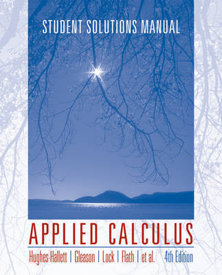 Applied Calculus: l: Student Solutions Manual by Deborah Hughes-Hallett