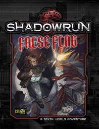 Shadowrun RPG: Denver 2 - False Flag by Catalyst
