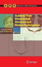 Guide to Three Dimensional Structure and Motion Factorization by Guanghui Wang