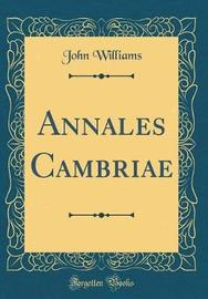 Annales Cambri� (Classic Reprint) by John Williams image
