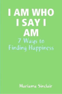 I Am Who I Say I Am by Mariama Sinclair