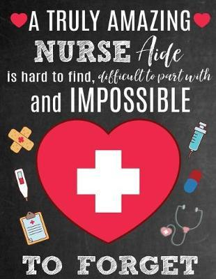 A Truly Amazing Nurse Aide Is Hard To Find, Difficult To Part With And Impossible To Forget by Sentiments Studio