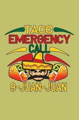 Taco Emergency Call 9 Juan Juan by Books by 3am Shopper