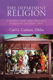 Fire Department Religion by Carl G Carlozzi, D. Min