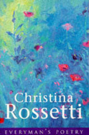 Christina Rossetti by Christina G. Rossetti