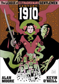 League Of Extraordinary Gentlemen:century 1910 by Alan Moore