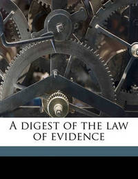 A Digest of the Law of Evidence by James Fitzjames Stephen, Sir image