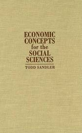 Economic Concepts for the Social Sciences by Todd Sandler