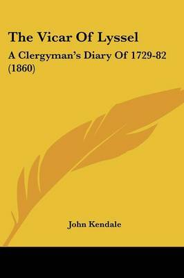 The Vicar Of Lyssel: A Clergyman's Diary Of 1729-82 (1860) by John Kendale image