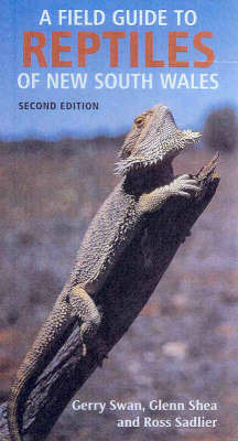 A Field Guide to Reptiles of New South Wales by Gerry Swan