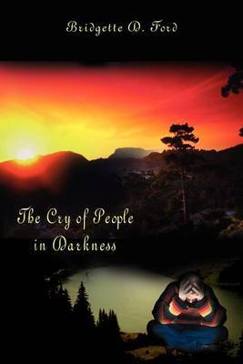 The Cry of People in Darkness by Bridgette D. Ford image