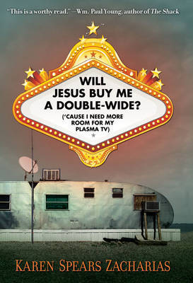 Will Jesus Buy Me a Double-wide? by Karen Spears Zacharias image