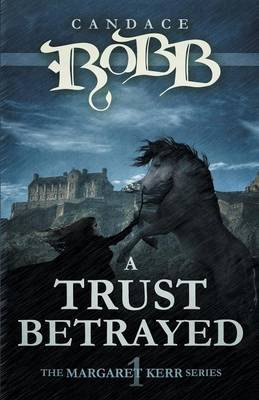A Trust Betrayed by Candace Robb image