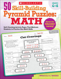 50 Skill-Building Pyramid Puzzles: Math, Grades 4-6 by Immacula A Rhodes