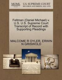 Feltman (Daniel Michael) V. U.S. U.S. Supreme Court Transcript of Record with Supporting Pleadings by Malcome R Oyler