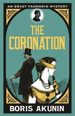 The Coronation (Erast Fandorin 7) by Boris Akunin image
