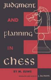 Judgment and Planning in Chess by Max Euwe