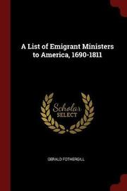 A List of Emigrant Ministers to America, 1690-1811 by Gerald Fothergill image