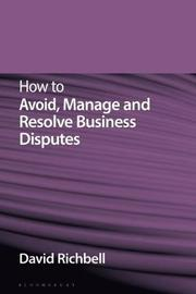 How to Avoid, Manage and Resolve Business Disputes