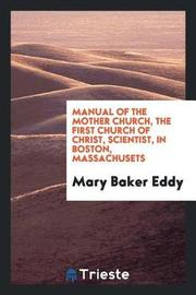 Manual of the Mother Church, the First Church of Christ, Scientist, in Boston, Massachusets by Mary Baker Eddy image