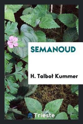 Semanoud by H Talbot Kummer