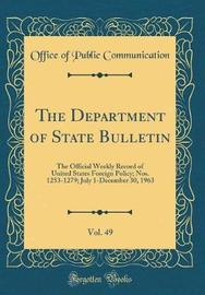 The Department of State Bulletin, Vol. 49 by Office of Public Communication image